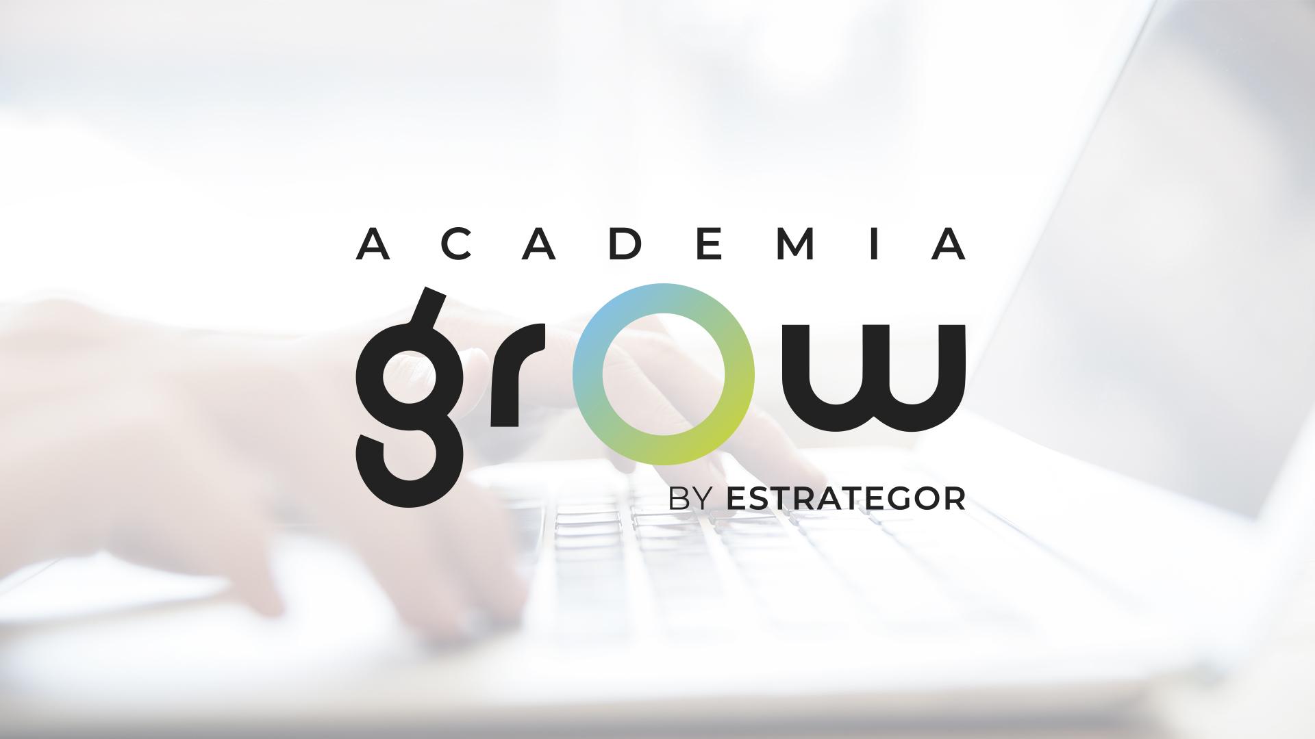 ESTRATEGOR apresenta a ACADEMIA GROW